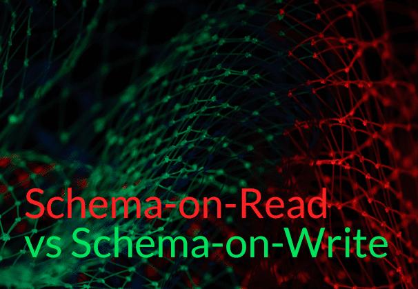 Schema-in-Read vs Schema-on-Write