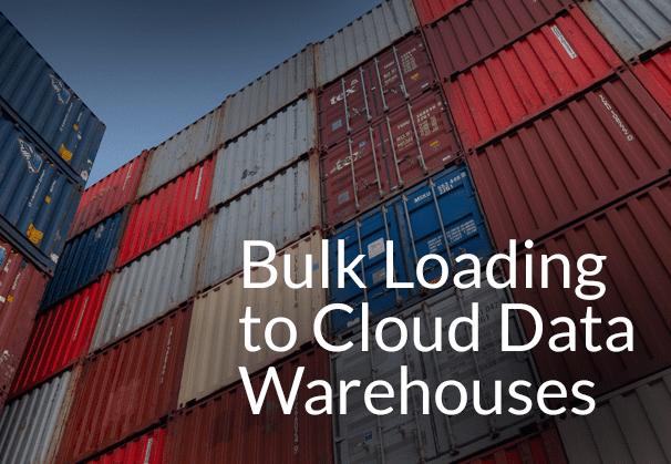Bulk loading to cloud data warehouses